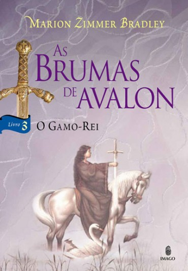Download-O-Gamo-Rei-As-Brumas-De-Avalon-vol-3-Marion-Zimmer-Bradley-em-ePUB-mobi-e-PDF-370x531